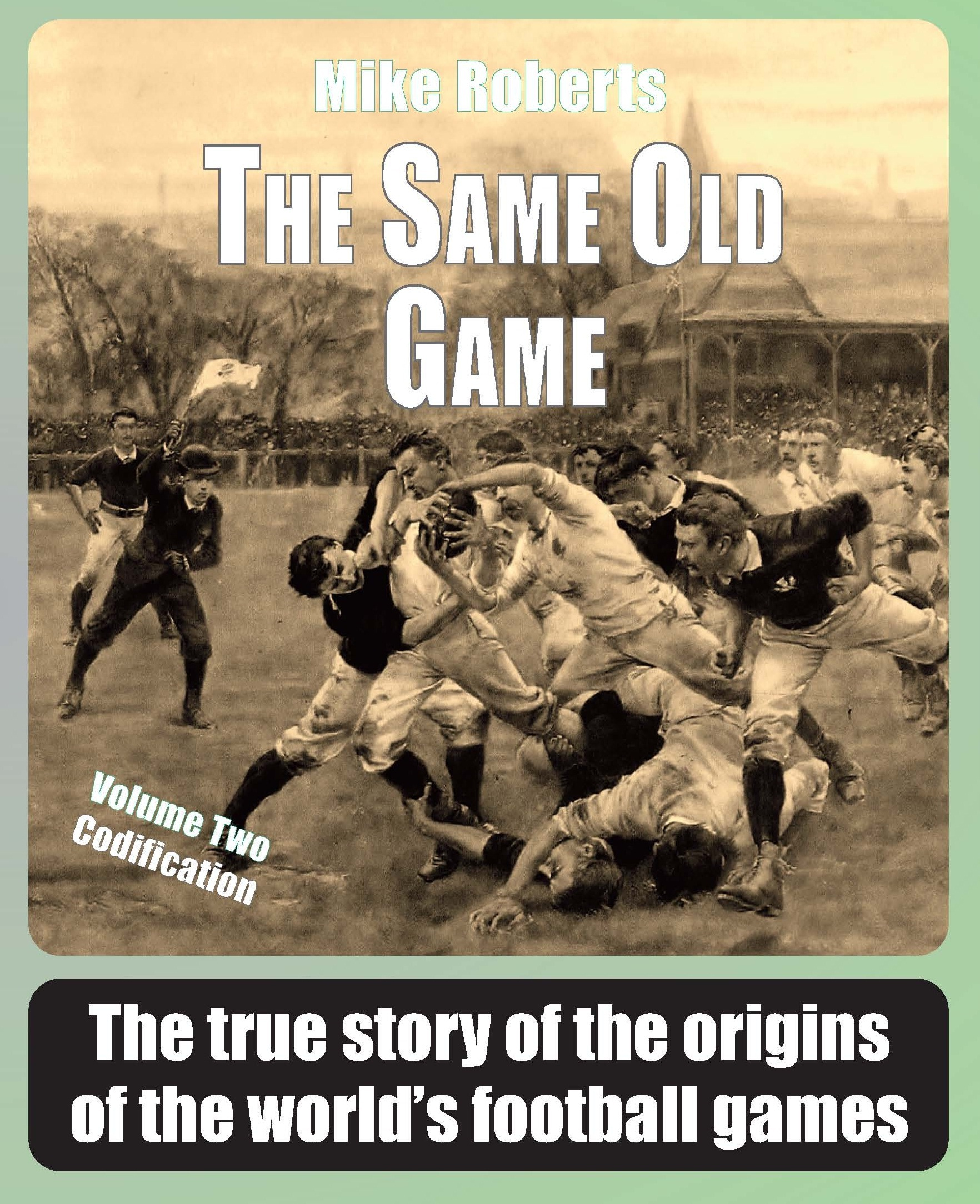 Old Rugby League Games: Volume Two: Codification